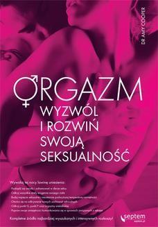 Chomikuj, ebook online Orgazm. Wyzwól i rozwiń swoją seksualność. Amy Cooper