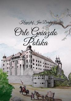 Chomikuj, ebook online Orle Gniazdo Polska. Krzysztof Derda