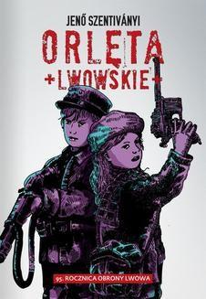 Chomikuj, ebook online Orlęta Lwowskie. Jenő Szentiványi