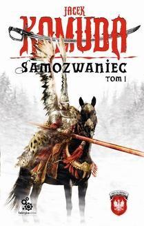 Chomikuj, ebook online Orły na Kremlu. Samozwaniec, tom 1. Jacek Komuda