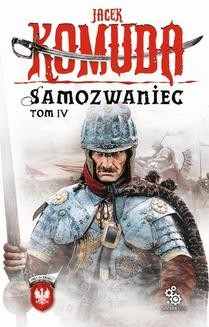 Chomikuj, ebook online Orły na Kremlu. Samozwaniec. Tom 4. Jacek Komuda
