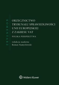 Chomikuj, ebook online Orzecznictwo Trybunału Sprawiedliwości Unii Europejskiej z zakresu VAT. Komentarz. Roman Namysłowski