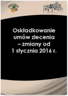 Chomikuj, ebook online Oskładkowanie umów zlecenia – zmiany od 1 stycznia 2016 r.. Andrzej Radzisław