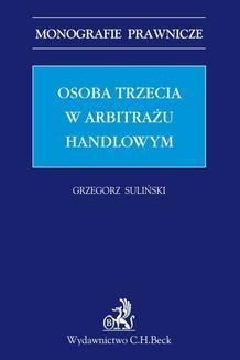 Chomikuj, ebook online Osoba trzecia w arbitrażu handlowym. Grzegorz Suliński