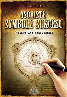 Chomikuj, ebook online Osobiste symbole sukcesu. Praktyczna magia sigili. Frater U.D.