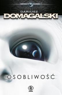Chomikuj, ebook online Osobliwość. Dariusz Domagalski