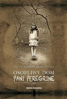 Chomikuj, ebook online Osobliwy dom pani Peregrine. Ransom Riggs