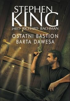 Chomikuj, ebook online OSTATNI BASTION BARTA DAWESA. Stephen King