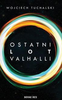 Chomikuj, ebook online Ostatni lot Valhalli. Wojciech Tuchalski