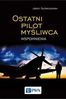 Chomikuj, ebook online Ostatni pilot myśliwca. Jerzy Główczewski