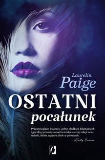 Chomikuj, ebook online Ostatni pocałunek. Laurelin Paige