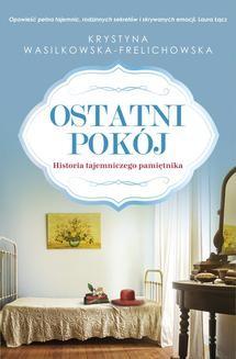Chomikuj, ebook online Ostatni Pokój. Krystyna Wasilkowska Frelichowska