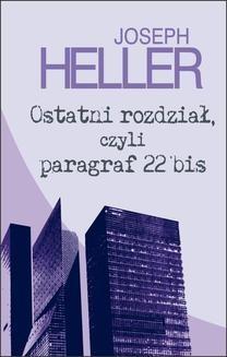 Chomikuj, ebook online Ostatni rozdział, czyli paragraf 22 BIS. Joseph Heller