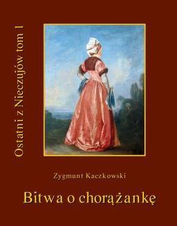 Chomikuj, ebook online Ostatni z Nieczujów. Bitwa o chorążankę. Tom 1 cyklu powieści. Zygmunt Kaczkowski