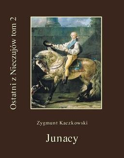 Chomikuj, ebook online Ostatni z Nieczujów. Junacy. Tom 2 cyklu powieści. Zygmunt Kaczkowski