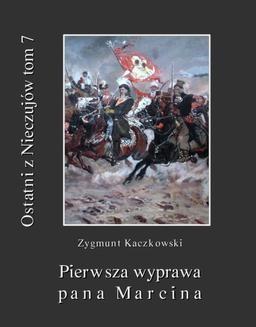 Chomikuj, ebook online Ostatni z Nieczujów. Pierwsza wyprawa pana Marcina, tom 7 cyklu powieści. Zygmunt Kaczkowski
