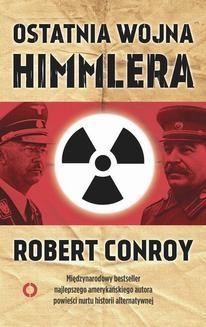 Chomikuj, ebook online Ostatnia wojna Himmlera. Robert Conroy