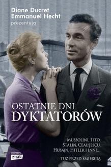 Chomikuj, ebook online Ostatnie dni dyktatorów. Diane Ducret