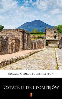 Chomikuj, ebook online Ostatnie dni Pompejów. Edward George Bulwer-Lytton