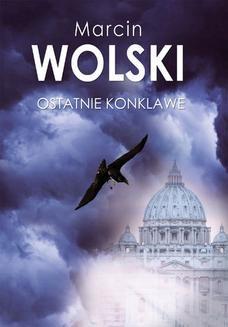 Chomikuj, ebook online Ostatnie konklawe. Marcin Wolski