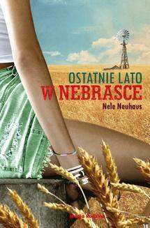 Chomikuj, ebook online Ostatnie lato w Nebrasce. Nele Neuhaus