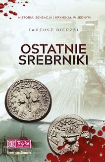Chomikuj, ebook online Ostatnie srebrniki. Tadeusz Biedzki