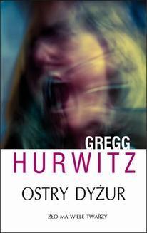 Chomikuj, ebook online Ostry dyżur. Gregg Hurwitz