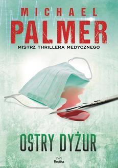 Chomikuj, ebook online Ostry dyżur. Michael Palmer
