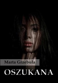 Chomikuj, ebook online Oszukana. Marta Grzebuła