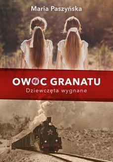 Chomikuj, ebook online Owoc granatu: Dziewczęta wygnane. Maria Paszyńska