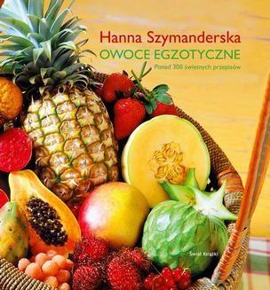 Chomikuj, ebook online Owoce egzotyczne. Hanna Szymanderska