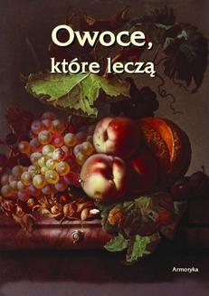 Chomikuj, ebook online Owoce, które leczą. Artur Bielowski