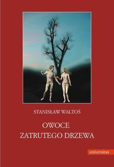 Chomikuj, ebook online Owoce zatrutego drzewa. Stanisław Waltoś