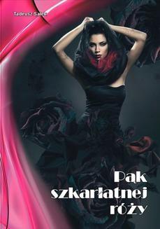 Chomikuj, ebook online Pąk szkarłatnej róży. Tadeusz Sałek
