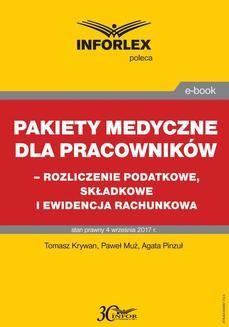 Ebook Pakiet medyczny dla pracowników – rozliczenie podatkowe, składkowe i ewidencja rachunkowa pdf