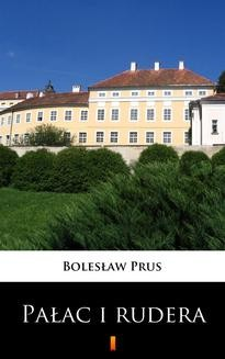 Chomikuj, ebook online Pałac i rudera. Bolesław Prus