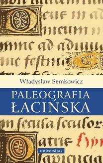 Chomikuj, ebook online Paleografia łacińska. Władysław Semkowicz