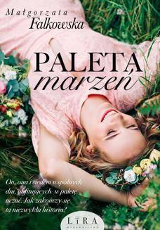 Chomikuj, ebook online Paleta marzeń. Małgorzata Falkowska