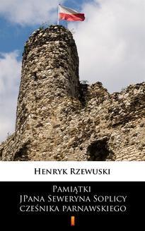 Chomikuj, ebook online Pamiątki JPana Seweryna Soplicy cześnika parnawskiego. Henryk Rzewuski
