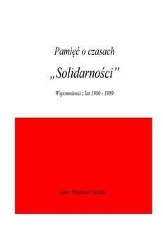 Chomikuj, ebook online Pamięć o czasach Solidarności. Waldemar Ciekalski