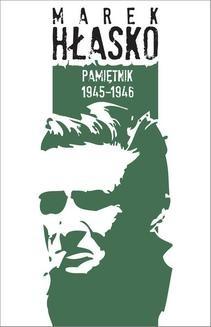Chomikuj, ebook online Pamiętnik 1945–1946. Marek Hłasko