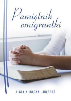 Chomikuj, ebook online Pamiętnik emigrantki. Ligia Hubert
