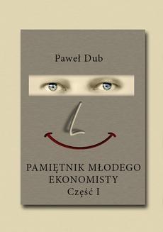 Chomikuj, ebook online Pamiętnik młodego ekonomisty, część 1. Paweł Dub