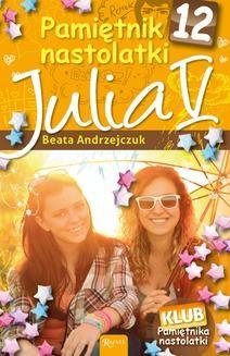 Chomikuj, pobierz ebook online Pamiętnik nastolatki 10. Julia III. Beata Andrzejczuk