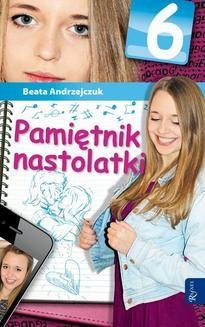 Chomikuj, ebook online Pamiętnik nastolatki 6. Beata Andrzejczuk