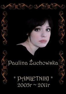 Chomikuj, ebook online Pamiętniki 2005-2011. Paulina Żuchowska