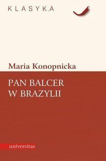 Chomikuj, ebook online Pan Balzer w Brazylii. Maria Konopnicka
