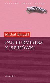 Chomikuj, ebook online Pan Burmistrz z Pipidówki.. Michał Bałucki