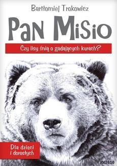 Chomikuj, pobierz ebook online Pan Misio. Czy lisy śnią o gadających kurach?. Bartłomiej Trokowicz