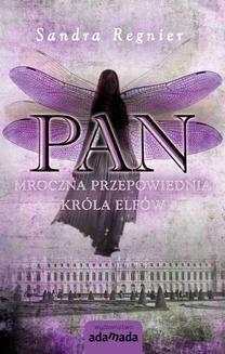 Chomikuj, pobierz ebook online Pan. Mroczna przepowiednia króla elfów. Sandra Regnier